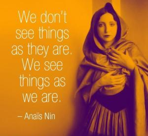 Anais-Nin-We-dont-see-things-as-they-are-we-see-things-as-we-are-2-